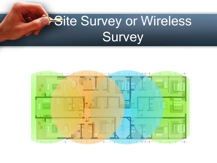 Site Survey or Wireless Survey