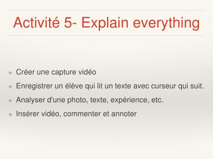Activité 5- Explain everything