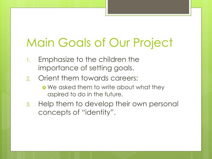Main Goals of Our Project