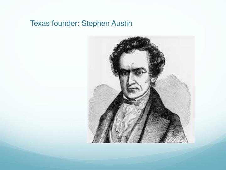 Texas founder: Stephen Austin