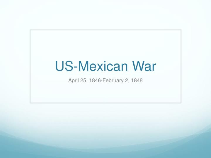 Us mexican war