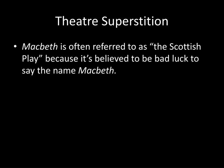Theatre Superstition