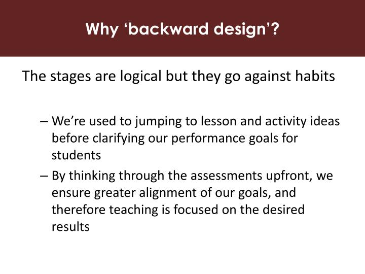 Why 'backward design'?