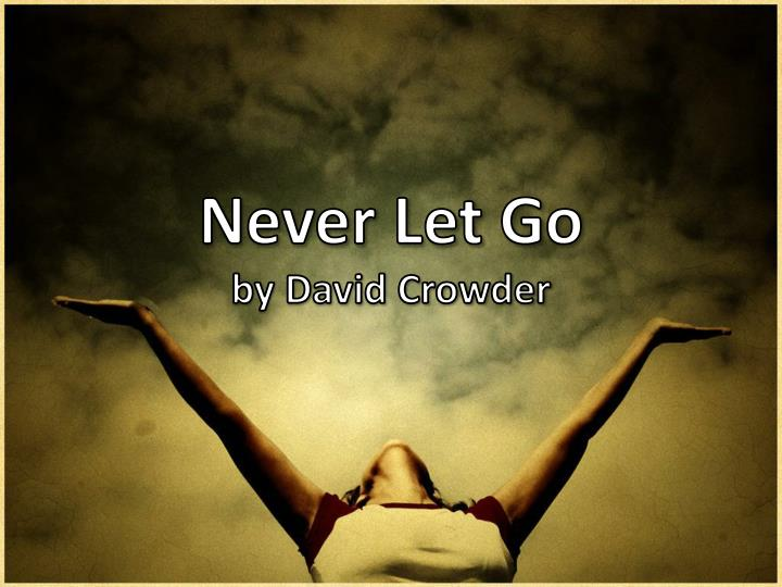 Never let go by david crowder