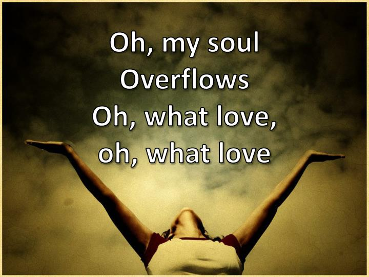 Oh, my soul