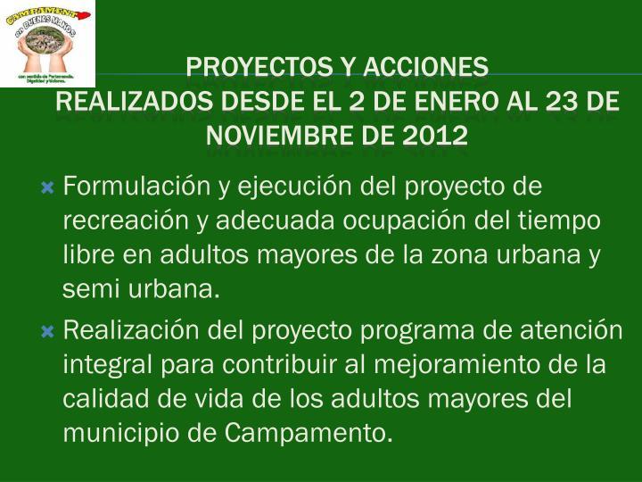 Formulación y ejecución del proyecto de recreación y adecuada ocupación del tiempo libre en adultos mayores de la zona urbana y