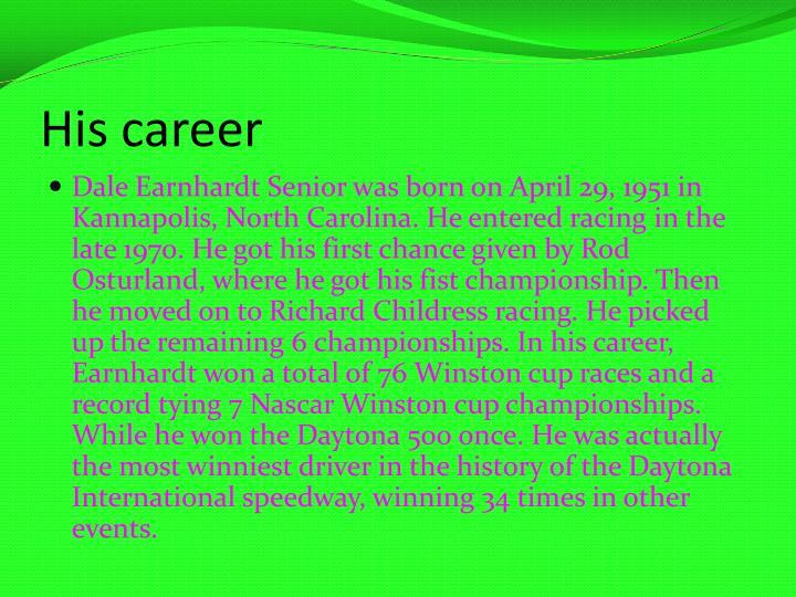 His career