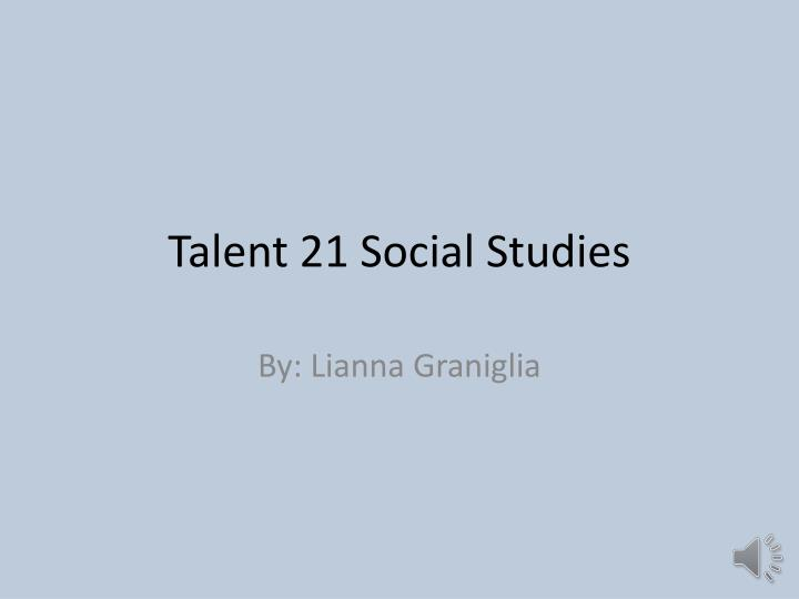 Talent 21 social s tudies