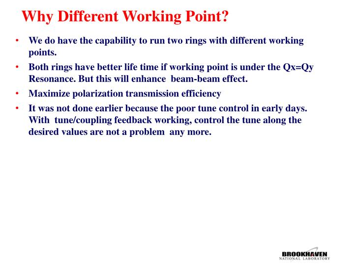 Why Different Working Point?