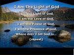 i am the light of god