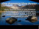 one presence one power
