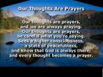 our thoughts are prayers