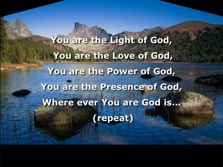 You are the Light of God,