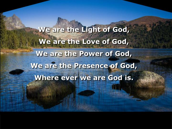 We are the Light of God,