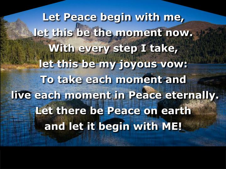Let Peace begin with me,