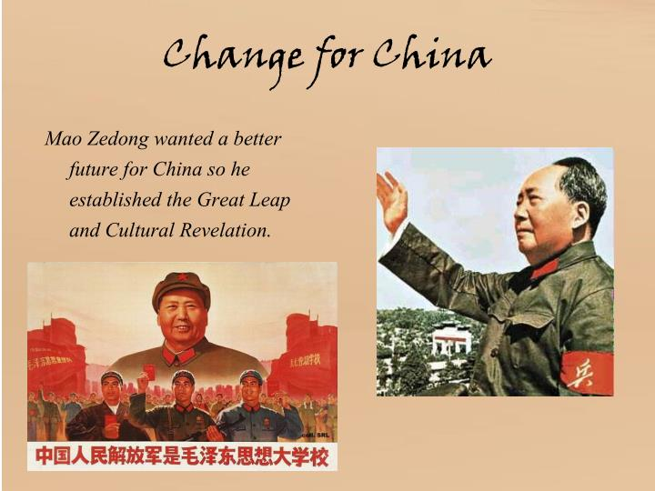 Change for China