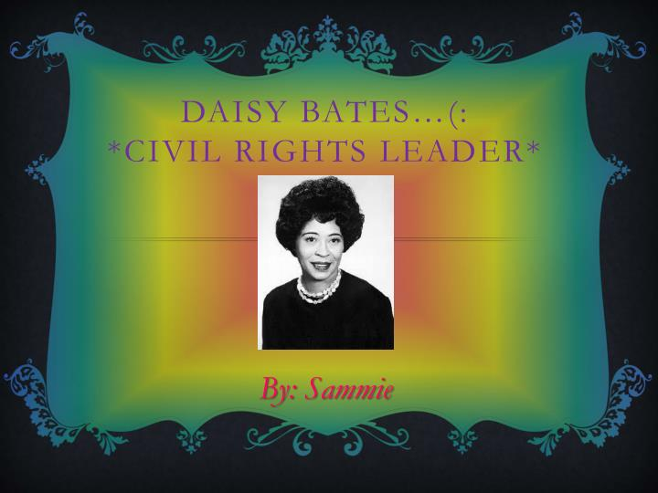 Daisy bates civil rights leader
