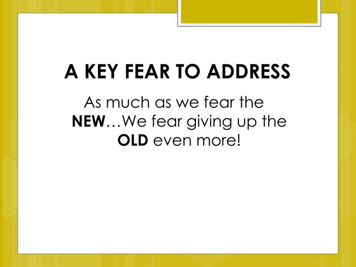 A KEY FEAR TO ADDRESS