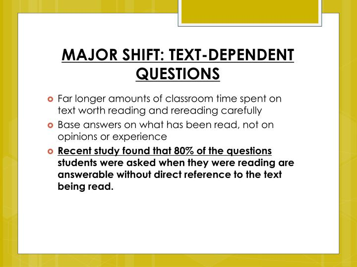 MAJOR SHIFT: TEXT-DEPENDENT QUESTIONS