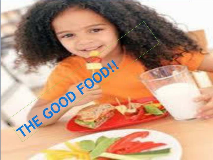The good food!!