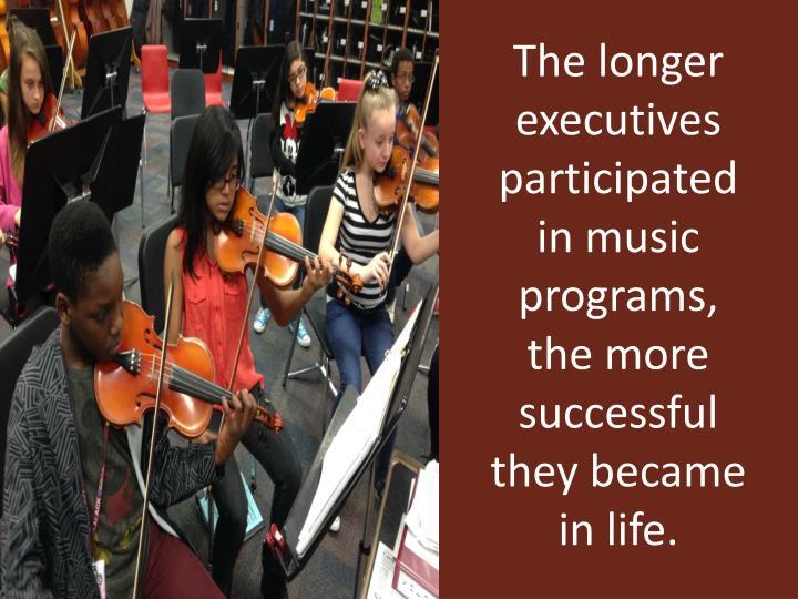 The longer executives