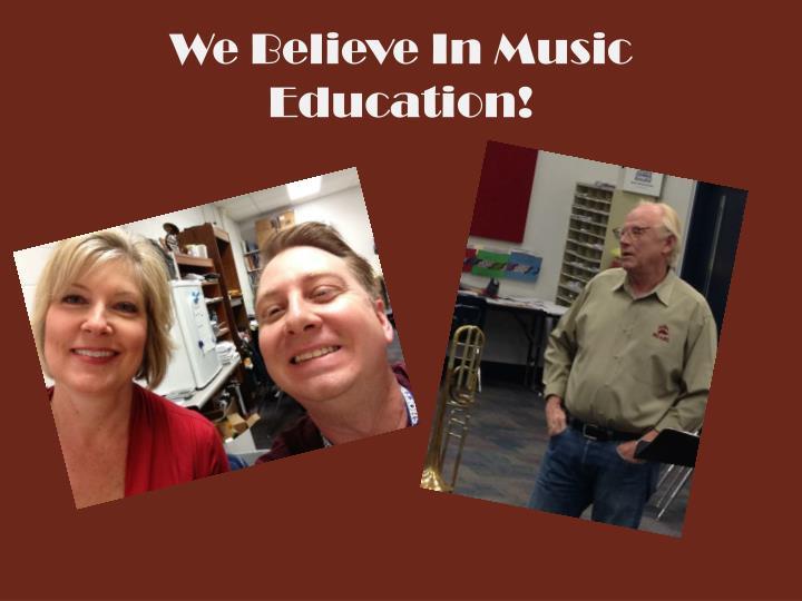 We Believe In Music Education!
