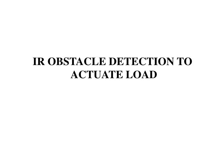 IR OBSTACLE DETECTION TO