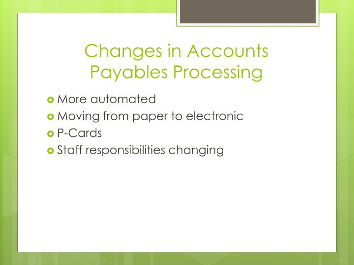 Changes in Accounts Payables Processing