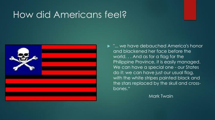 How did Americans feel?