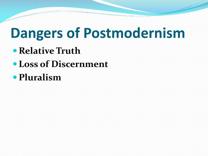 Dangers of Postmodernism