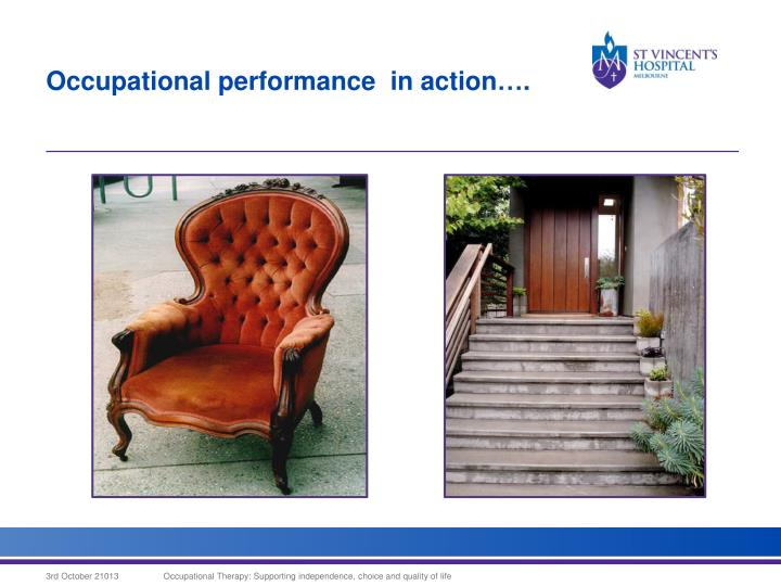 Occupational performance  in action….