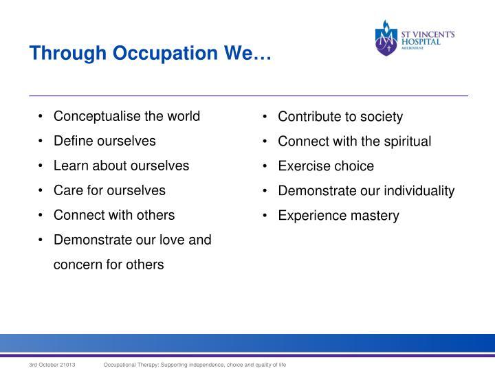 Through Occupation We…