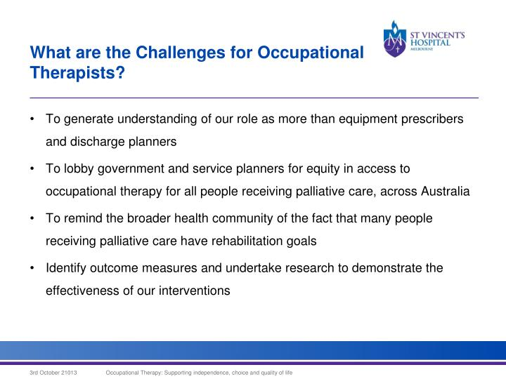 To generate understanding of our role as more than equipment prescribers and discharge planners