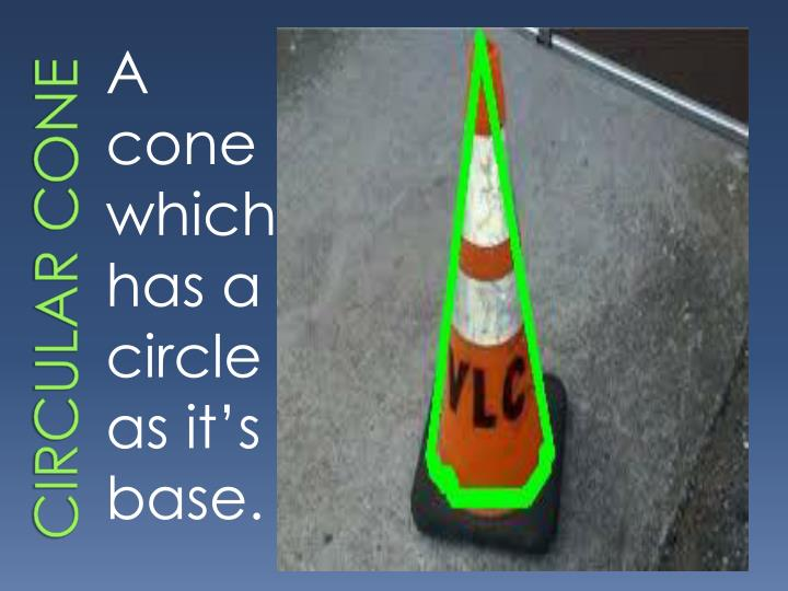 Circular cone
