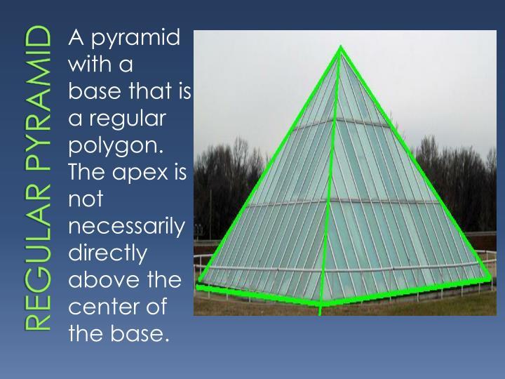 Regular pyramid