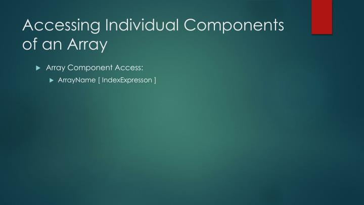 Accessing individual components of an array