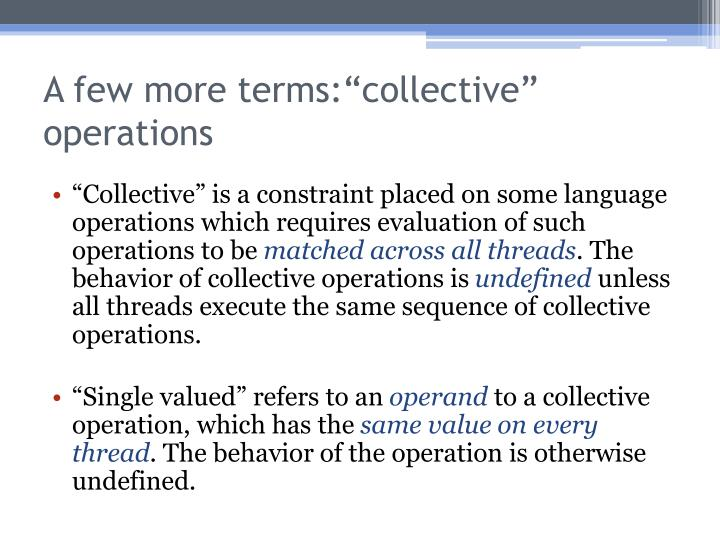 "A few more terms:""collective"" operations"