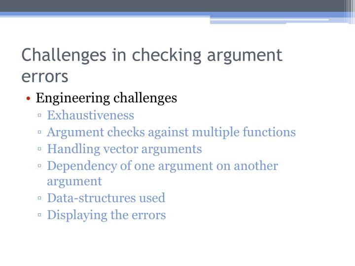 Challenges in checking argument errors