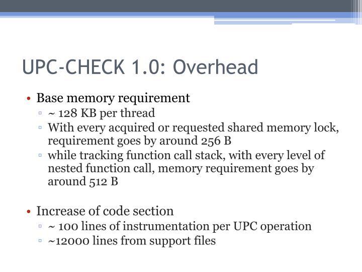 UPC-CHECK 1.0: Overhead