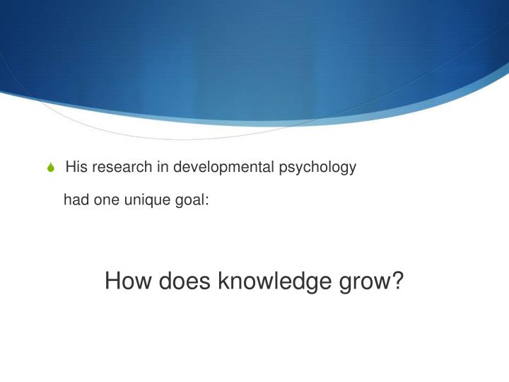 His research in developmental psychology
