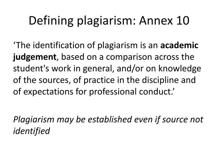 Defining plagiarism: Annex 10