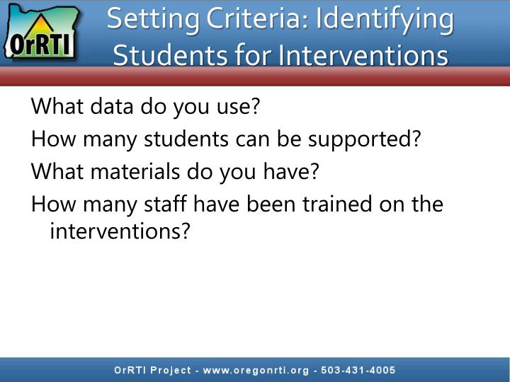 Setting Criteria: Identifying Students for Interventions