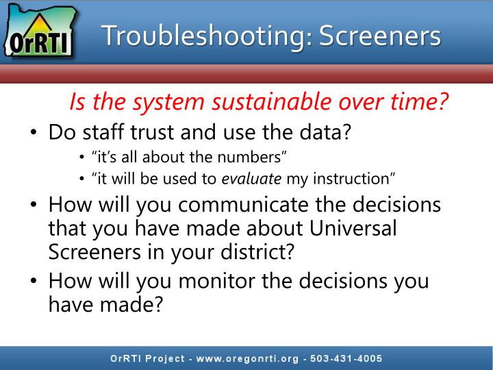 Troubleshooting: Screeners