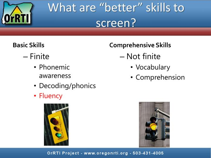 "What are ""better"" skills to  screen?"