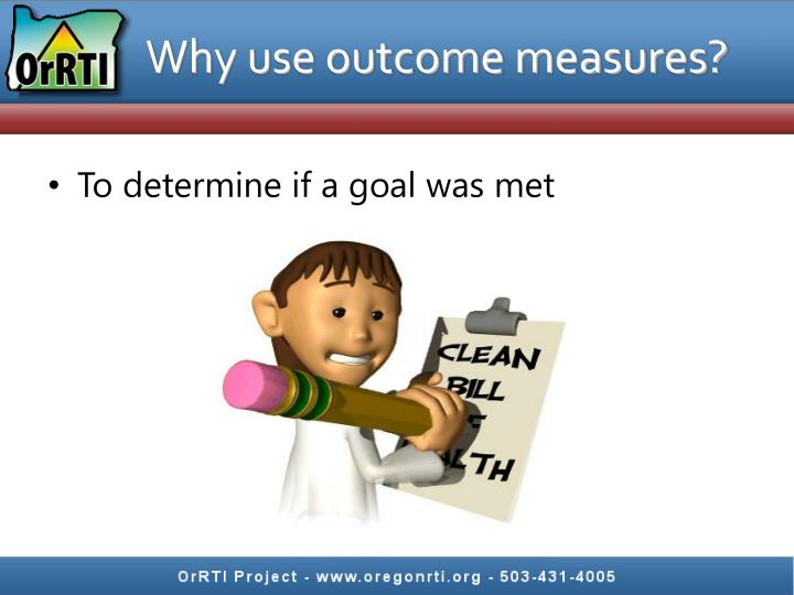 Why use outcome measures?