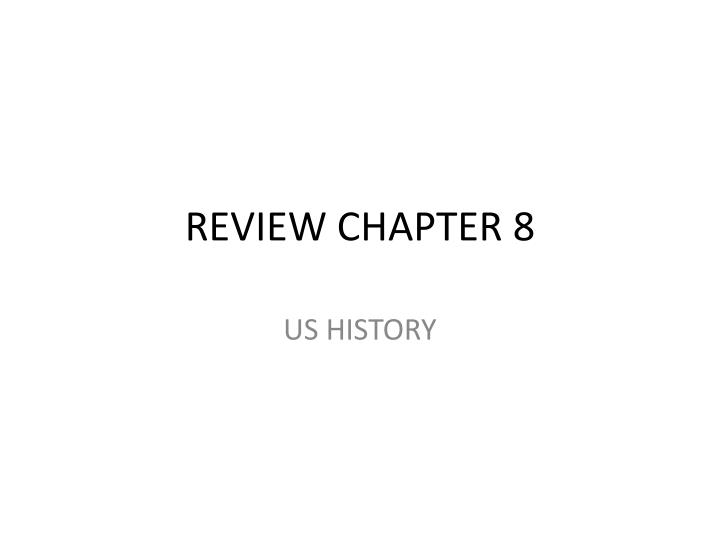 Review chapter 8