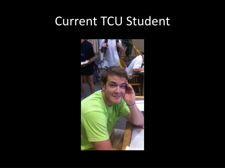Current TCU Student