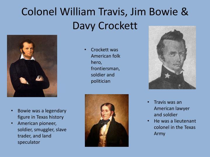 Colonel William Travis, Jim Bowie & Davy Crockett