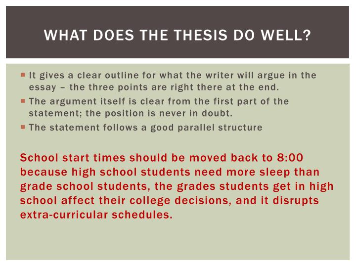 what does the thesis do The thesis statement tells what the essay will be about.