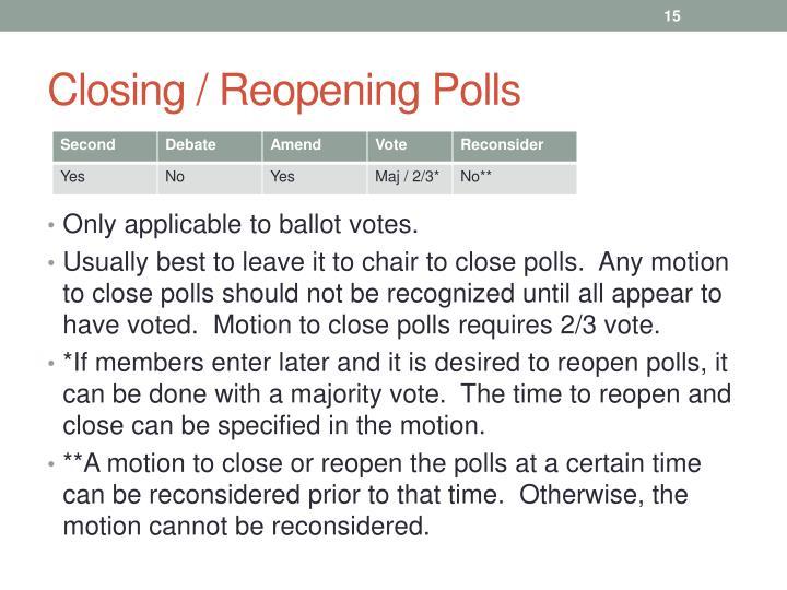 Closing / Reopening Polls